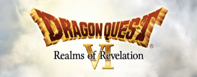 Dragon Quest 6 – Realms of Revelation