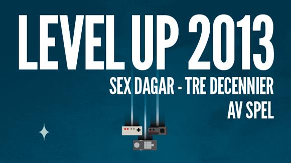 Vinn 2 biljetter till LEVEL UP 2013!