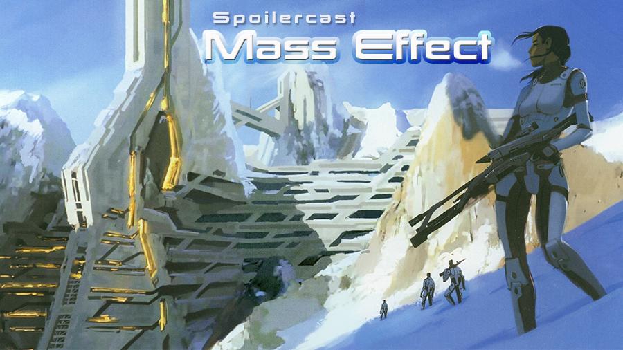 Spoilercast: Mass Effect