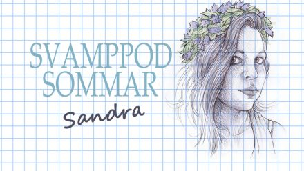 Svamppod Sommar: Sandra