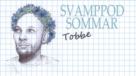 Svamppod Sommar: Tobbe