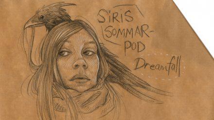 Siris sommarpod: Dreamfall