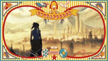 Extrapodd 9: Legend of Korra