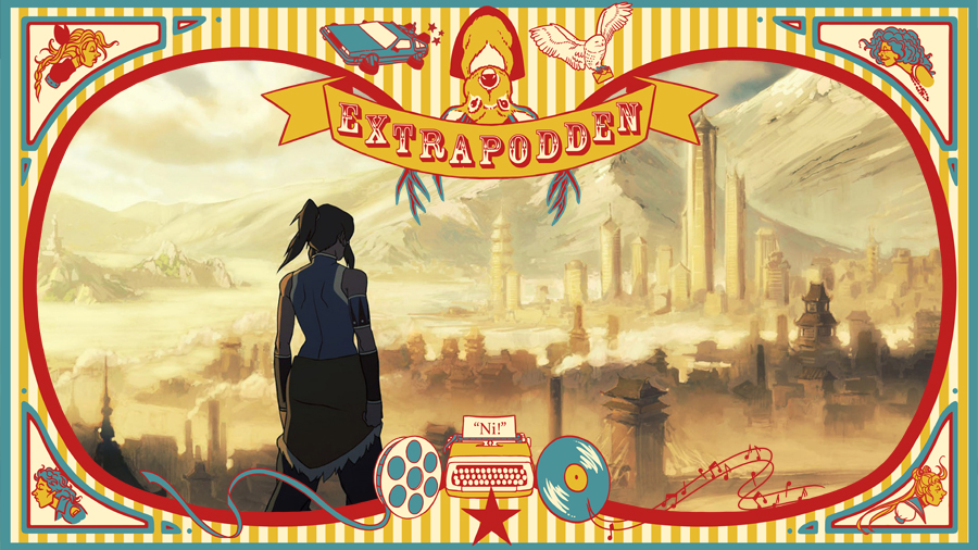 Extrapodd 9: Legend of Korra