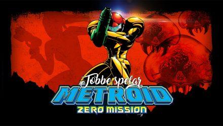 Tobbe spelar Metroid: Zero Mission