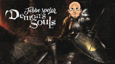 Tobbe spelar Demon's Souls