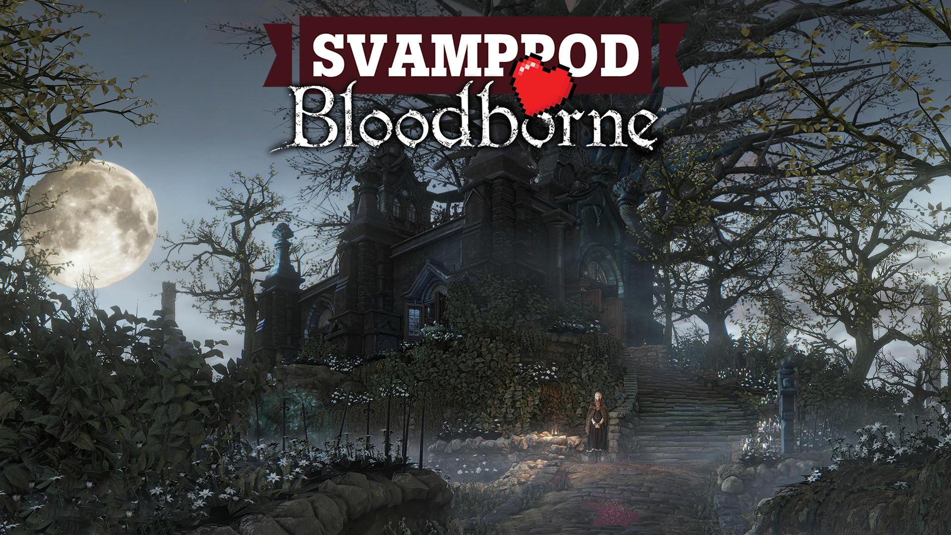 Svamppod hjärta Bloodborne: Avsnitt 6