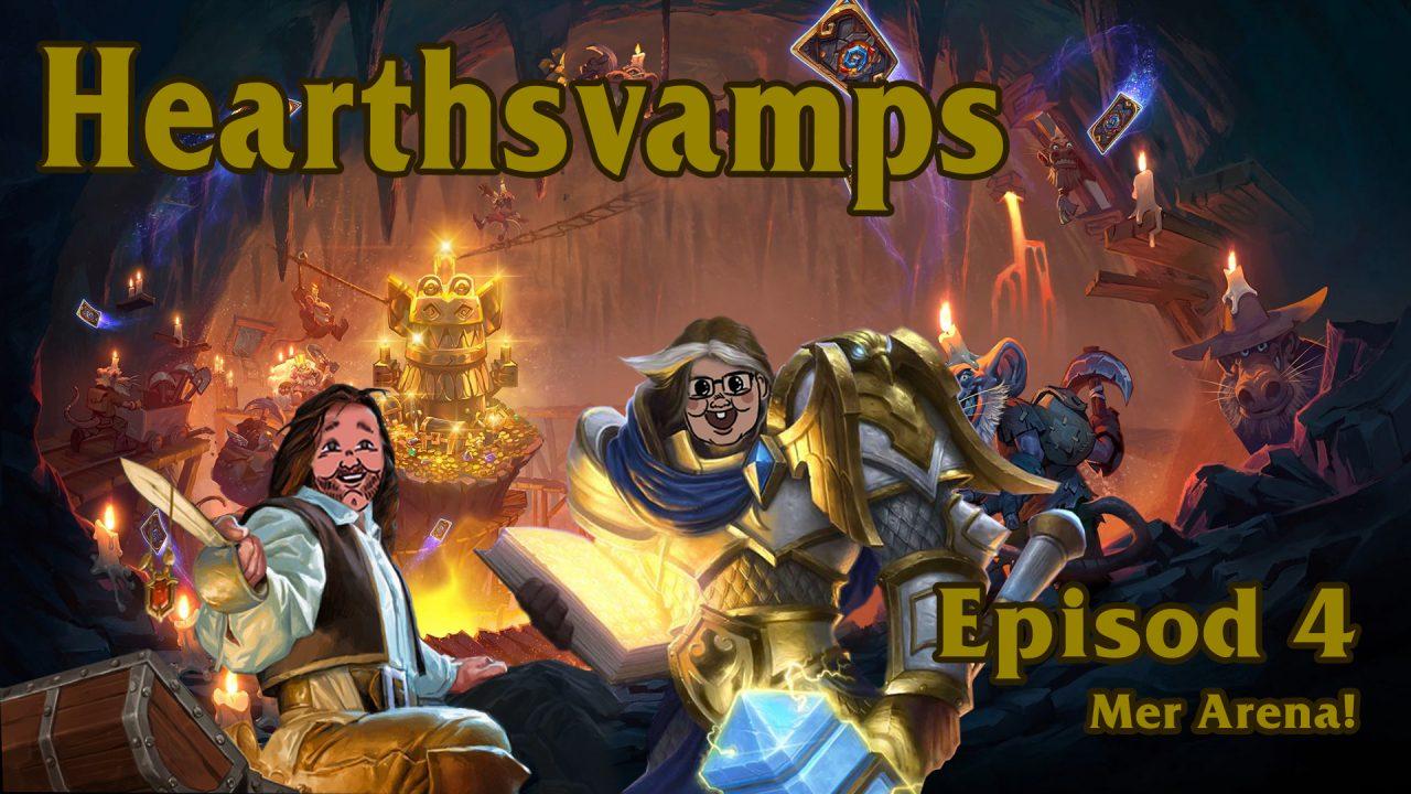 Hearthsvamps avsnitt 4: Mer Arena!