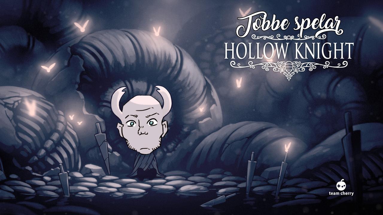 Tobbe spelar Hollow Knight