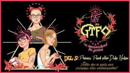 Tits or GTFO – del 5 – Princess Peach eller Duke Nukem