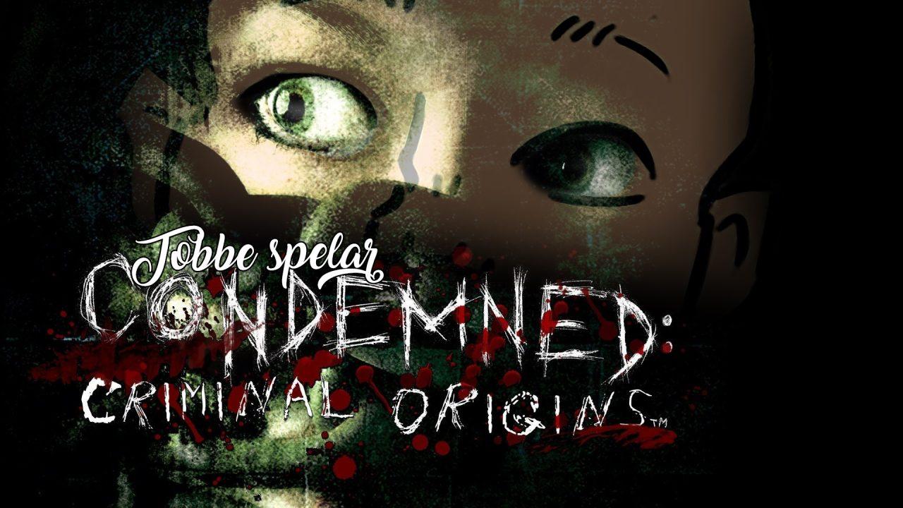 Tobbe spelar Condemned: Criminal Origins