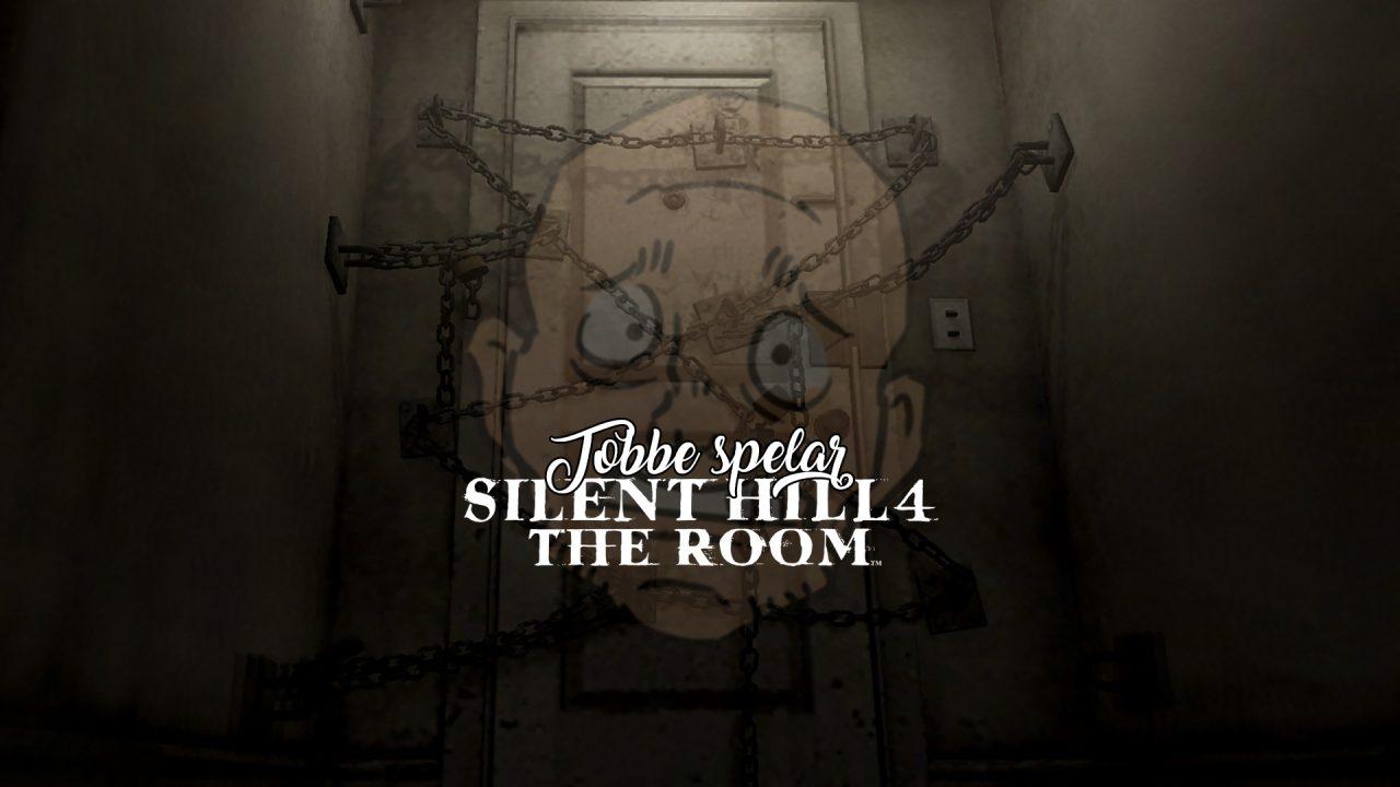 Tobbe spelar Silent Hill 4: The Room