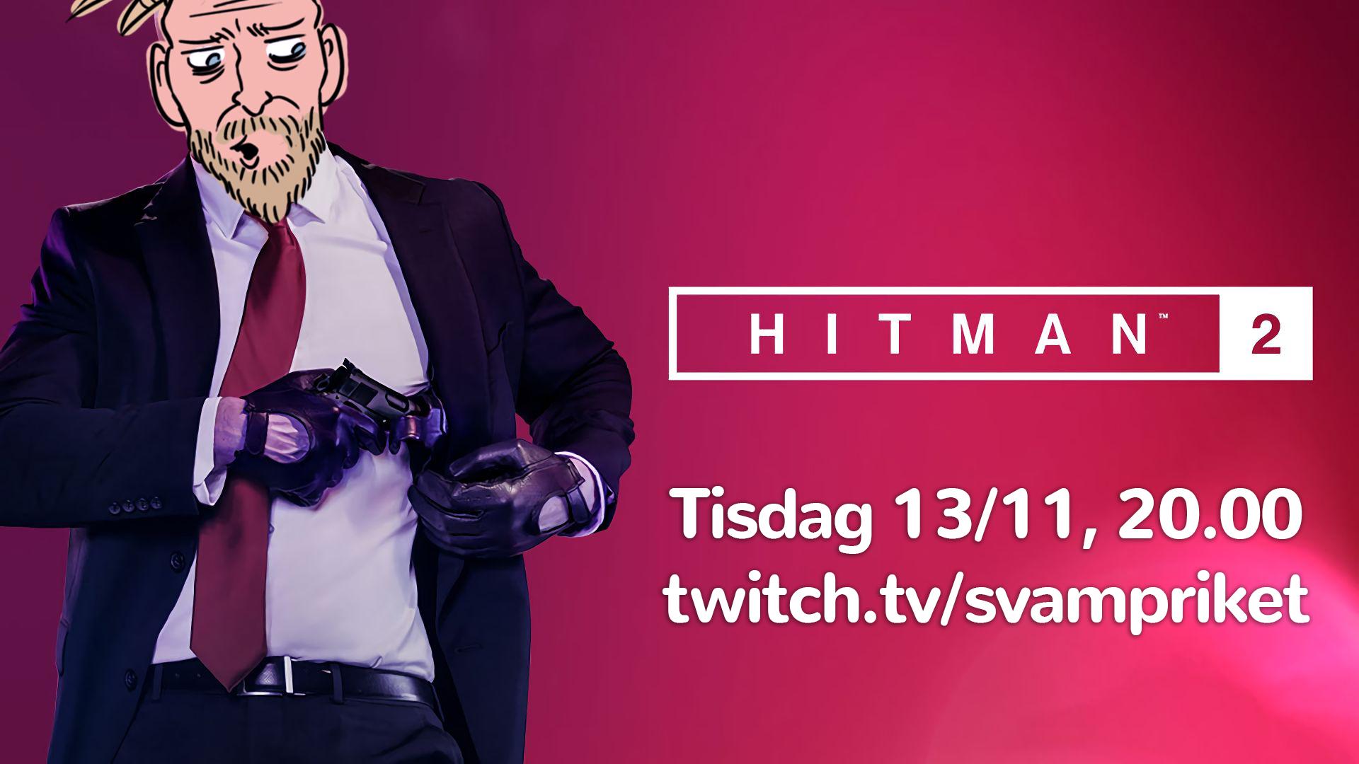 Hitman 2 med Niklas