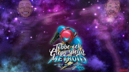Tobbe och Glenn spelar Metroid Fusion