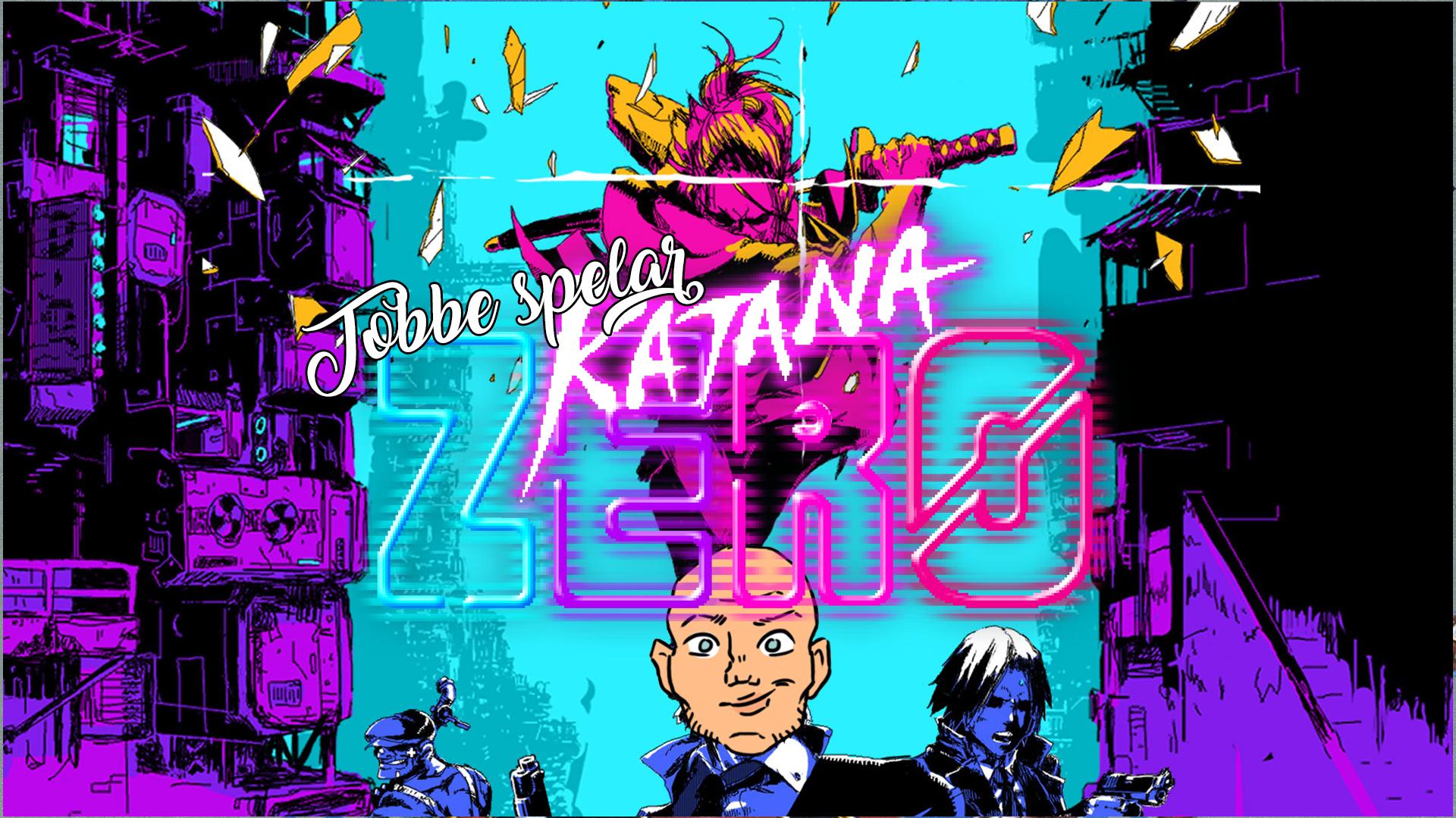 Tobbe spelar Katana Zero