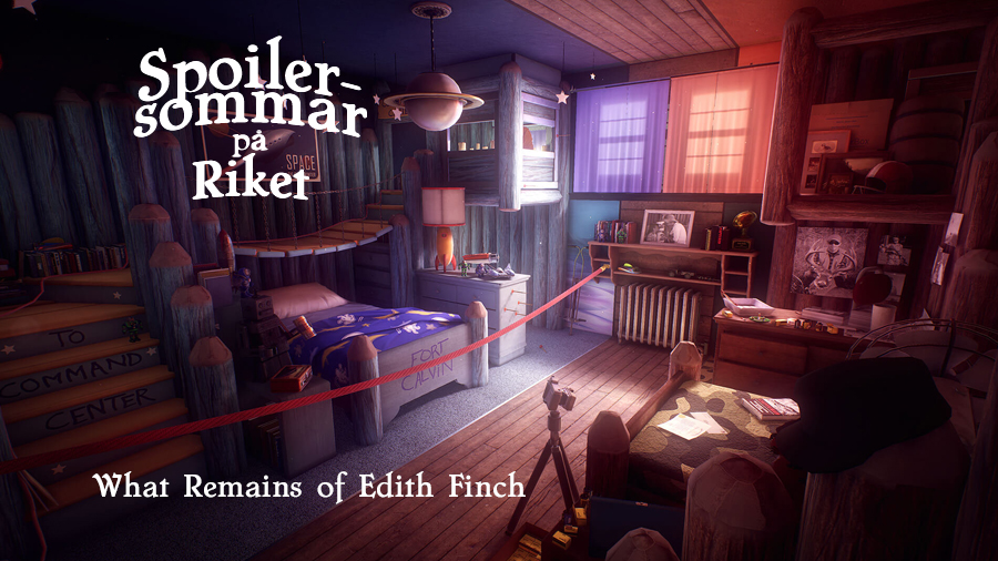 Spoilersommar: What Remains of Edith Finch