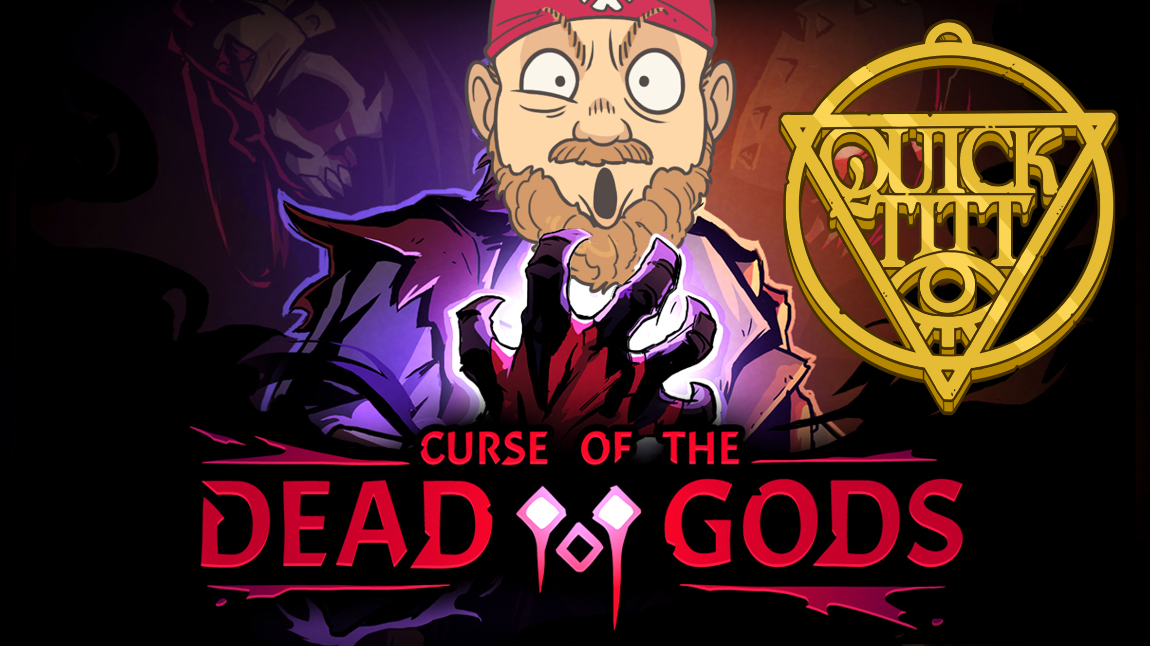 Live Quicktitt: Curse of the Dead Gods