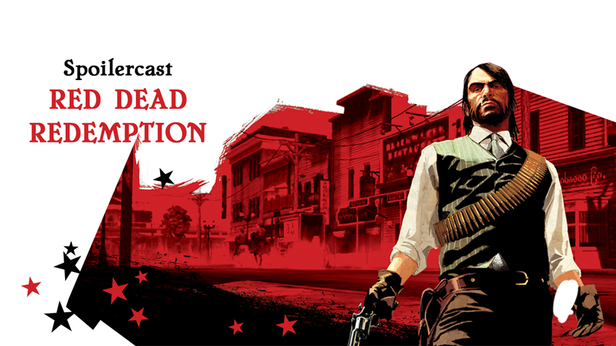 Spoilercast: Red Dead Redemption