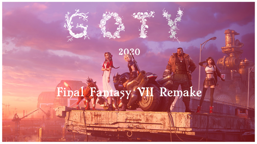 GOTY 2020 – Final Fantasy VII Remake