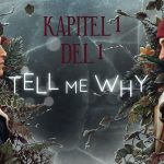 Tell me why | Avsnitt 1 Del 1