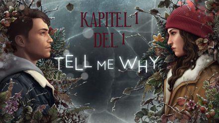 Tell me why | Avsnitt 1 Del 1